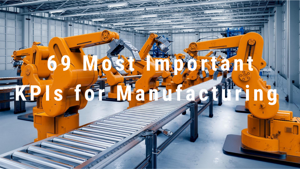 69 Most Important KPIs for Manufacturing