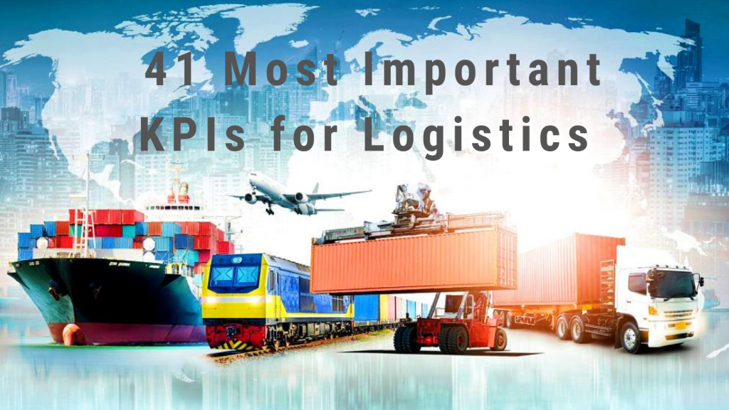41 Best KPIs for the Logistic Sector
