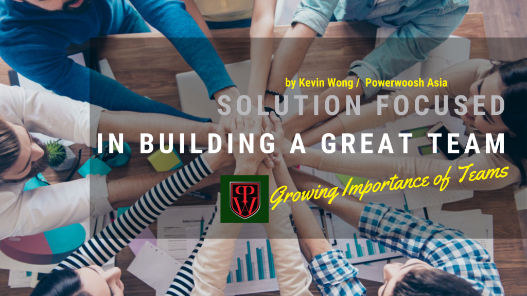 """Solution Focused in Building a Great Team – """"Growing Importance of Teams"""""""